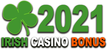 IRISH CASINO BONUS 2021